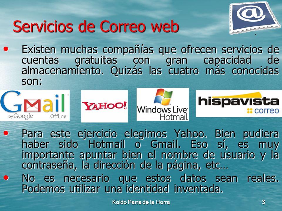 Koldo Parra de la Horra3 Existen muchas compañías que ofrecen servicios de cuentas gratuitas con gran capacidad de almacenamiento. Quizás las cuatro m