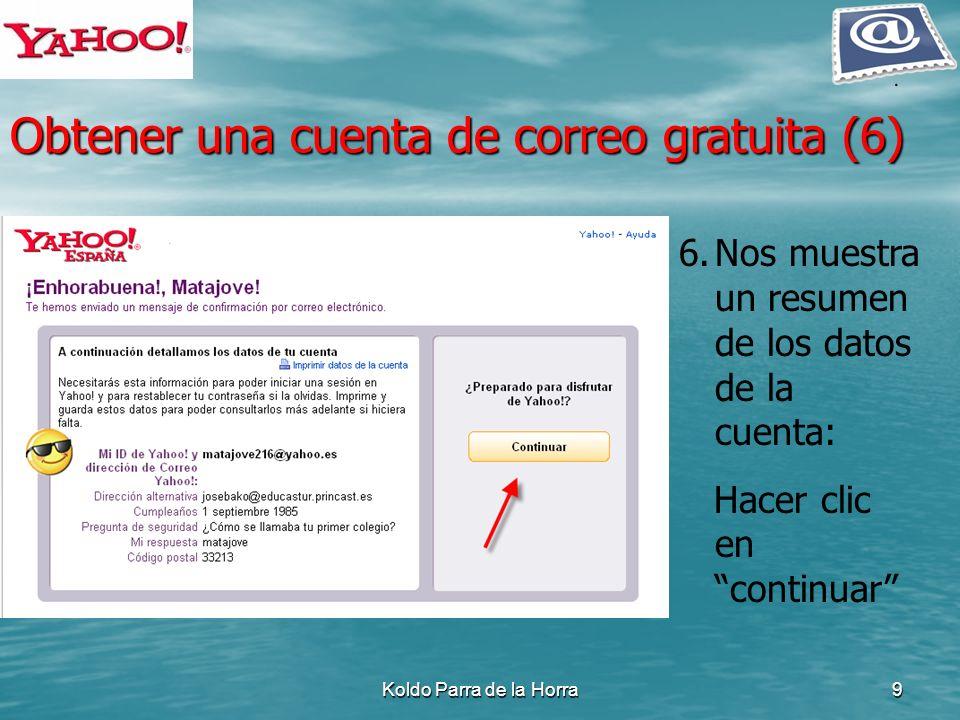 Koldo Parra de la Horra9 6.Nos muestra un resumen de los datos de la cuenta: Hacer clic en continuar Obtener una cuenta de correo gratuita (6)