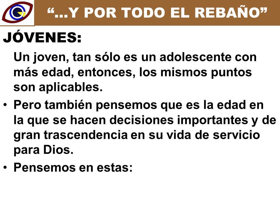 …Y POR TODO EL REBAÑO Un joven, tan sólo es un adolescente con más edad, entonces, los mismos puntos son aplicables.