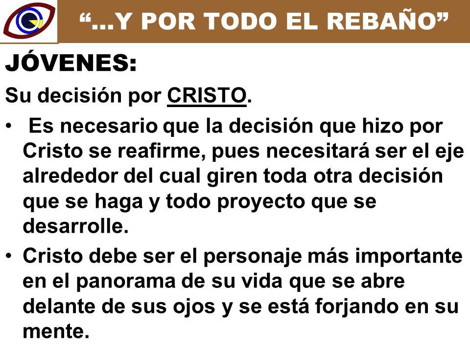 …Y POR TODO EL REBAÑO Su decisión por CRISTO.
