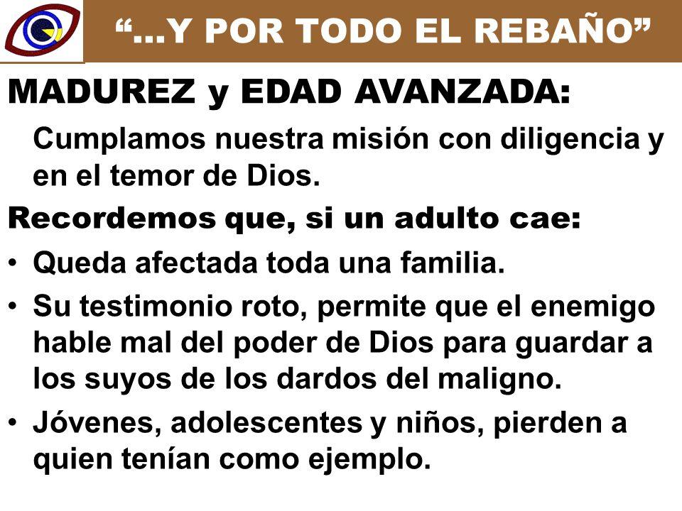 …Y POR TODO EL REBAÑO Cumplamos nuestra misión con diligencia y en el temor de Dios.