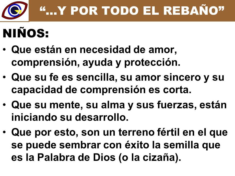 …Y POR TODO EL REBAÑO Que están en necesidad de amor, comprensión, ayuda y protección.
