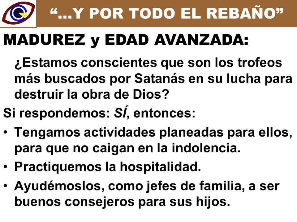 …Y POR TODO EL REBAÑO ¿Estamos conscientes que son los trofeos más buscados por Satanás en su lucha para destruir la obra de Dios.