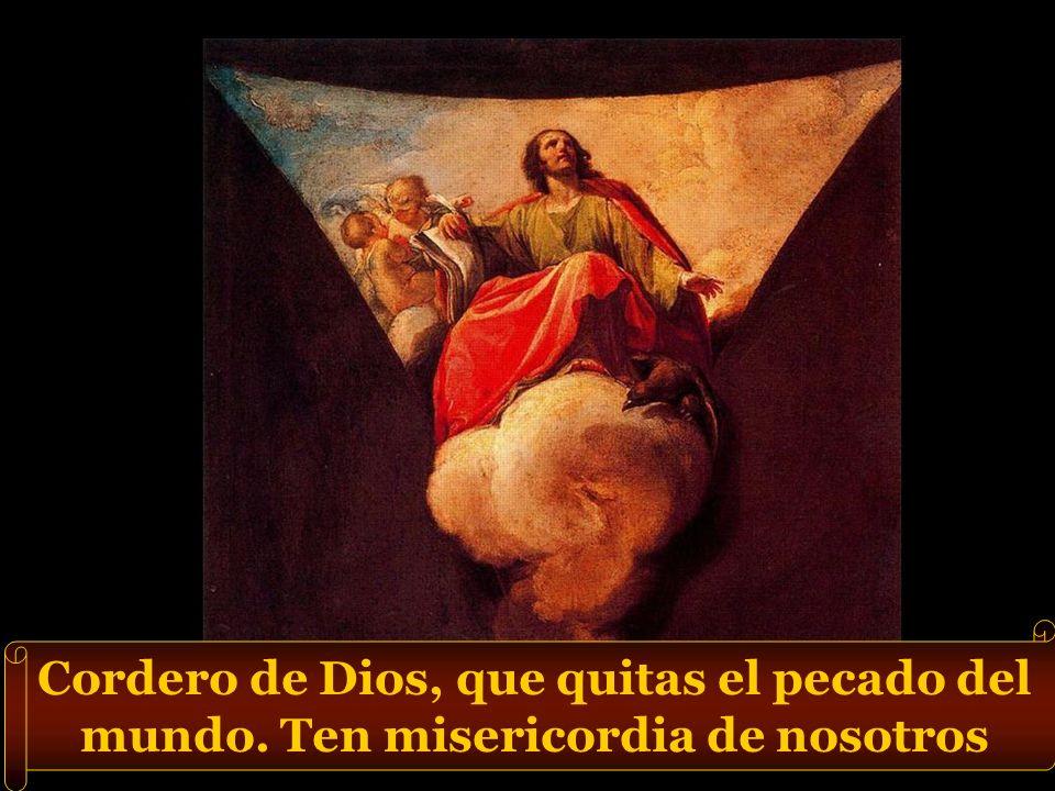 Cordero de Dios, que quitas el pecado del mundo. Escúchanos Señor