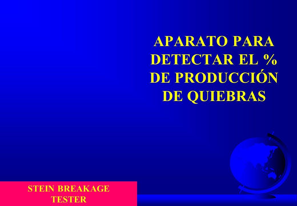 APARATO PARA DETECTAR EL % DE PRODUCCIÓN DE QUIEBRAS STEIN BREAKAGE TESTER