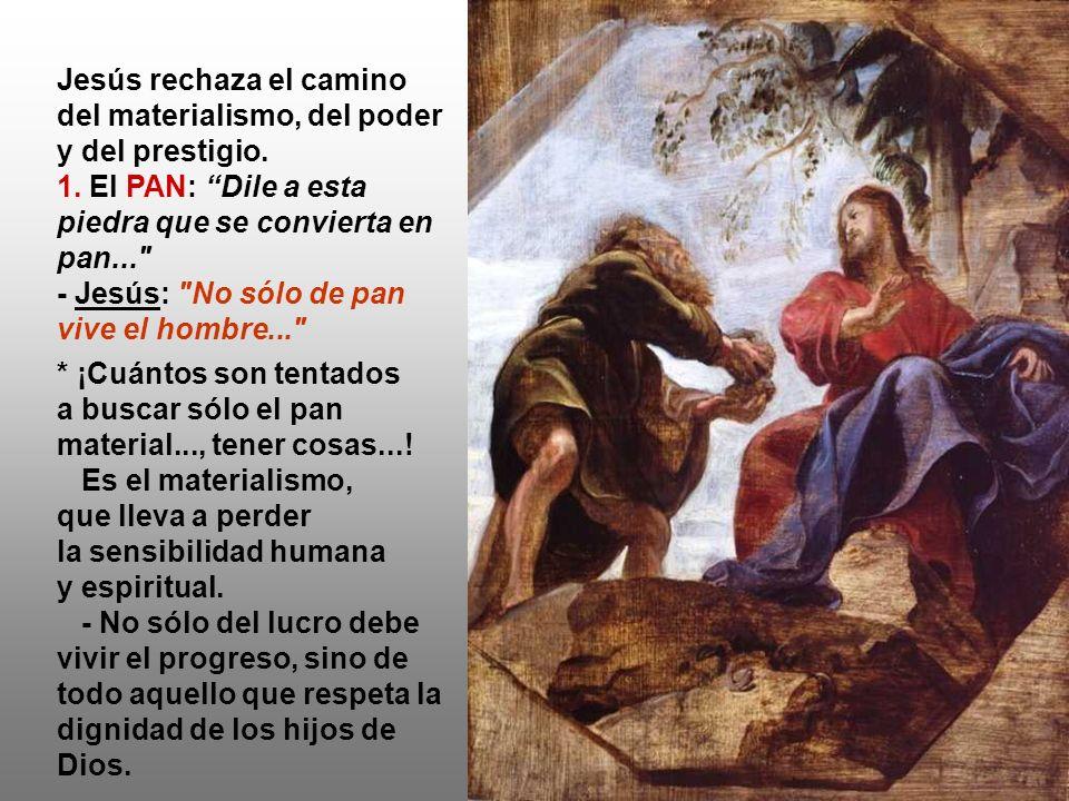 Jesús rechaza el camino del materialismo, del poder y del prestigio.