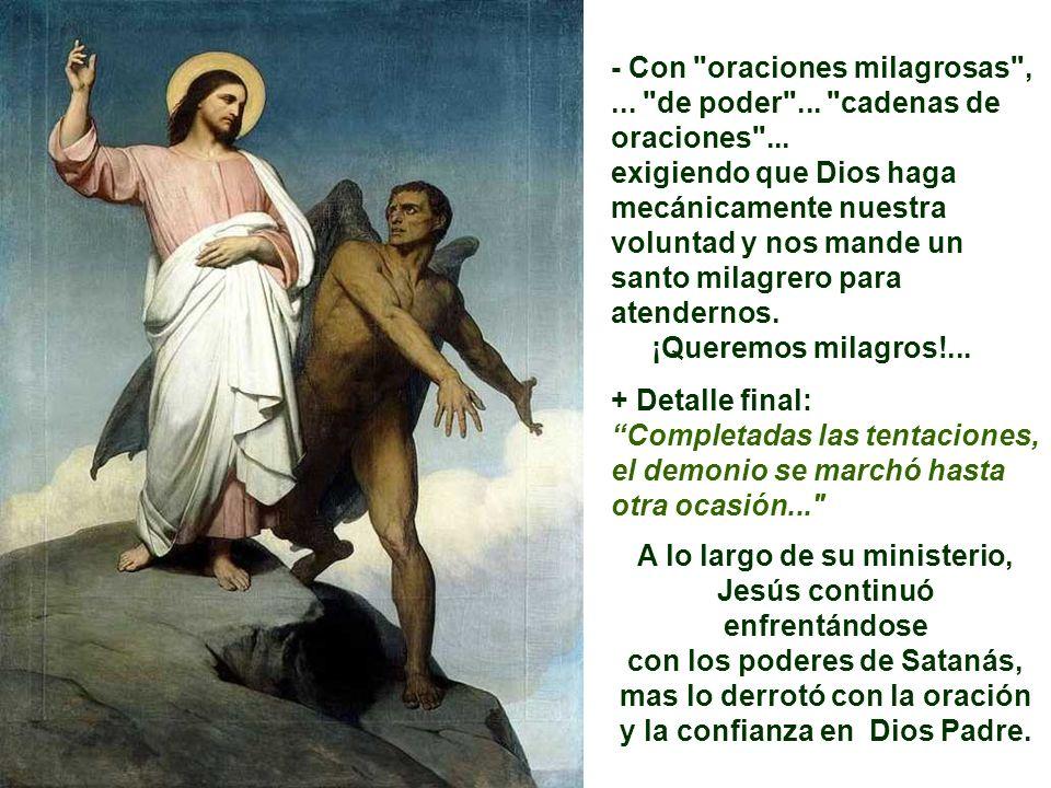 - Con oraciones milagrosas ,... de poder ... cadenas de oraciones ...