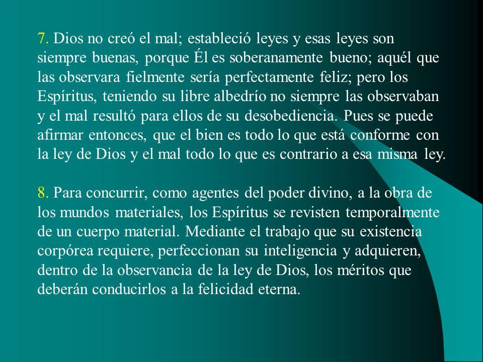 6. El libre albedrío se desarrolla en los Espíritus al mismo tiempo que las ideas, y Dios les dice: