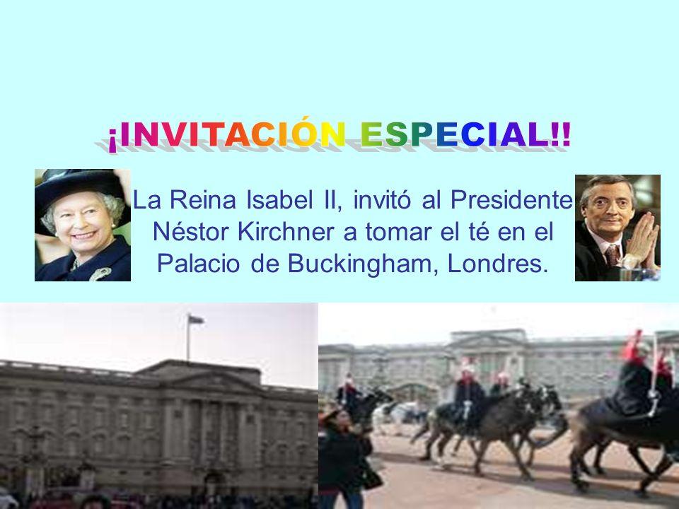 La Reina Isabel II, invitó al Presidente Néstor Kirchner a tomar el té en el Palacio de Buckingham, Londres.