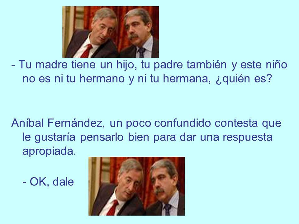 - De Vuelta a Buenos Aires, Kirchner decide hacer la prueba con el ministro del interior, Aníbal Fernández.
