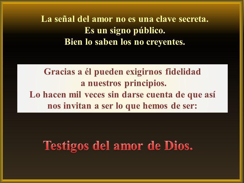 La señal del amor no es una clave secreta.Es un signo público.