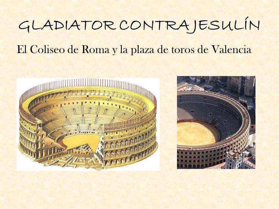 GLADIATOR CONTRA JESULÍN El Coliseo de Roma y la plaza de toros de Valencia