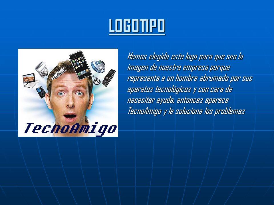 LOGOTIPO Hemos elegido este logo para que sea la imagen de nuestra empresa porque representa a un hombre abrumado por sus aparatos tecnológicos y con cara de necesitar ayuda, entonces aparece TecnoAmigo y le soluciona los problemas