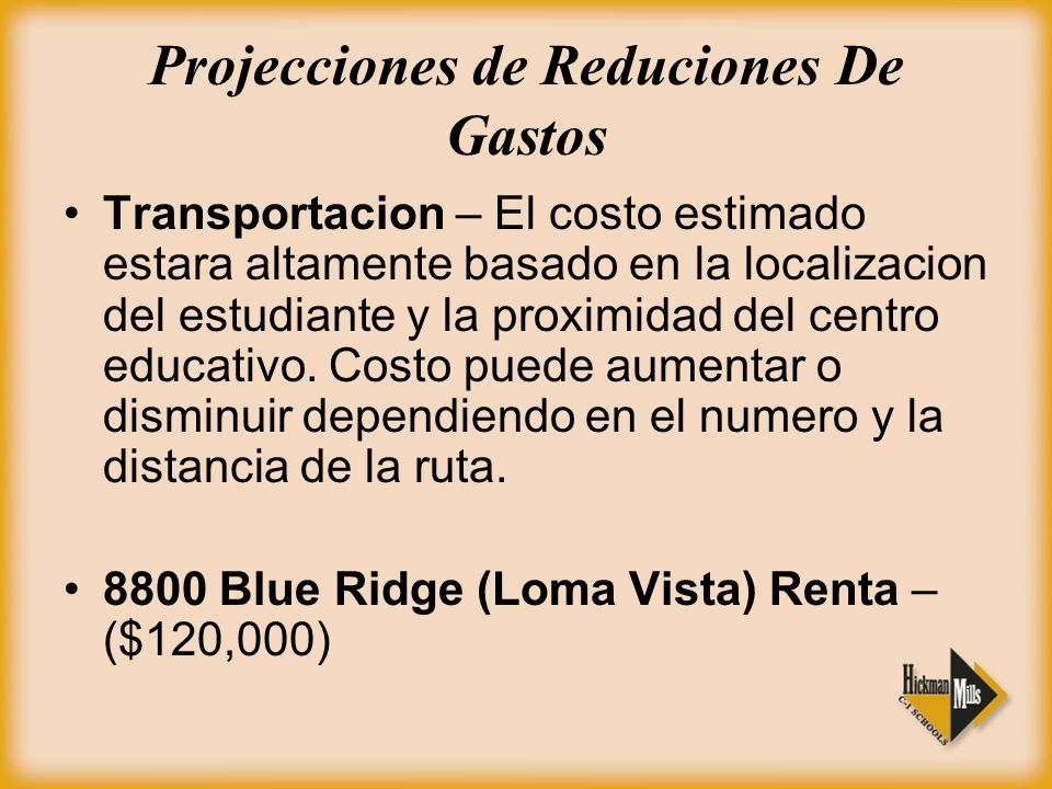 Projecciones de Reduciones De Gastos Transportacion – El costo estimado estara altamente basado en la localizacion del estudiante y la proximidad del centro educativo.