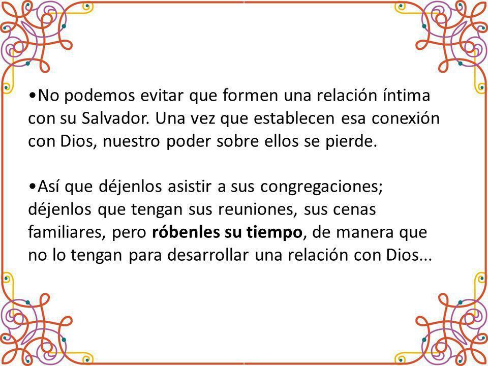 No podemos evitar que formen una relación íntima con su Salvador.