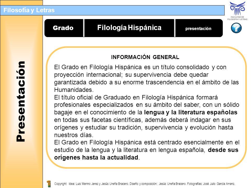 Filosofía y Letras Copyright: Idea: Luis Merino Jerez y Jesús Ureña Bracero.
