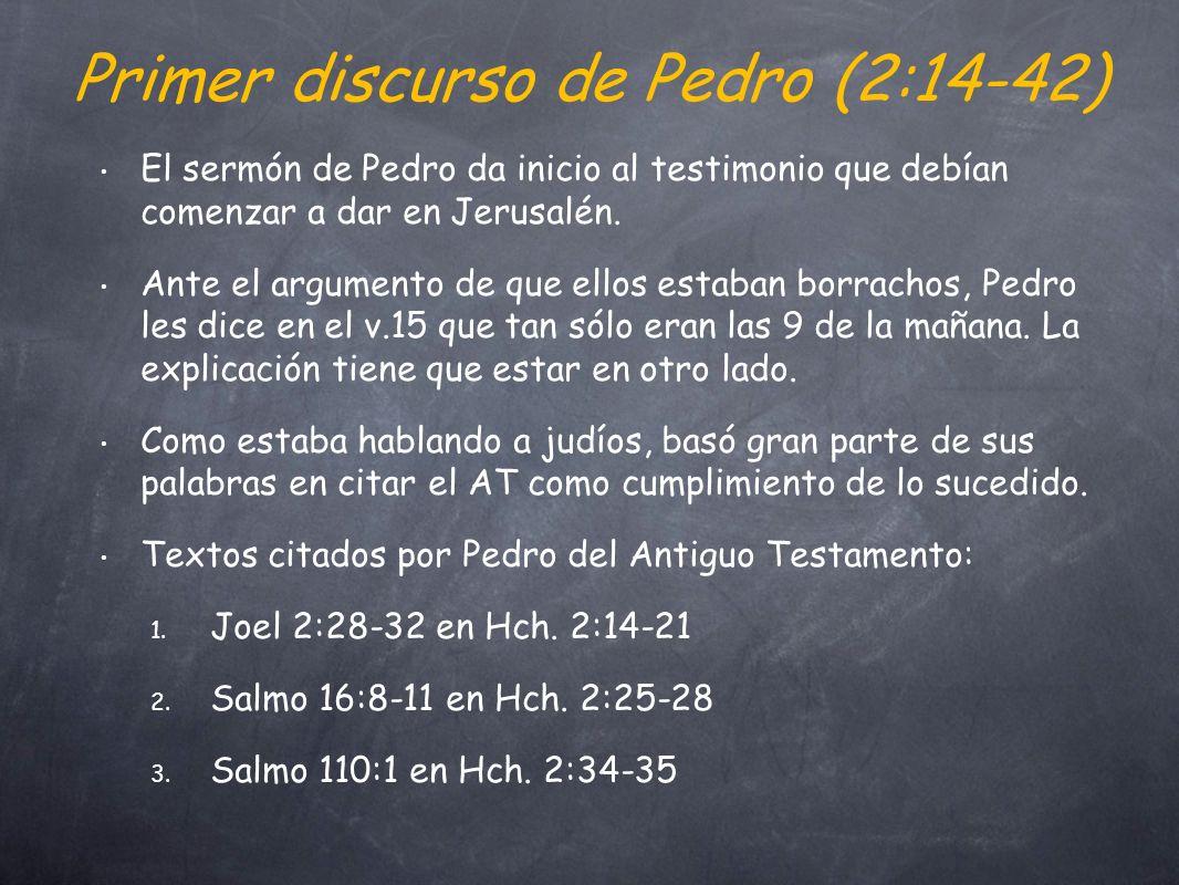 Primer discurso de Pedro (2:14-42) El sermón de Pedro da inicio al testimonio que debían comenzar a dar en Jerusalén.
