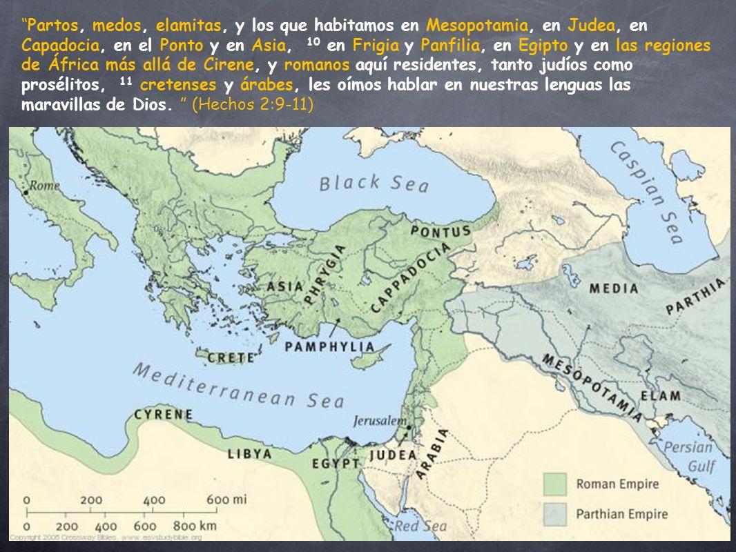 Partos, medos, elamitas, y los que habitamos en Mesopotamia, en Judea, en Capadocia, en el Ponto y en Asia, 10 en Frigia y Panfilia, en Egipto y en las regiones de África más allá de Cirene, y romanos aquí residentes, tanto judíos como prosélitos, 11 cretenses y árabes, les oímos hablar en nuestras lenguas las maravillas de Dios.