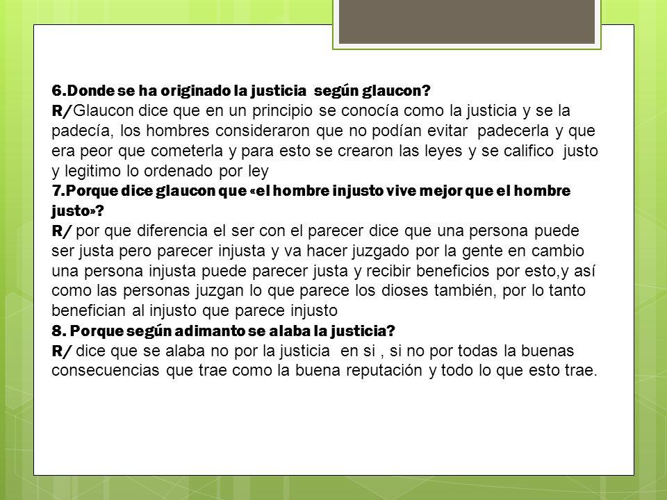 6.Donde se ha originado la justicia según glaucon.
