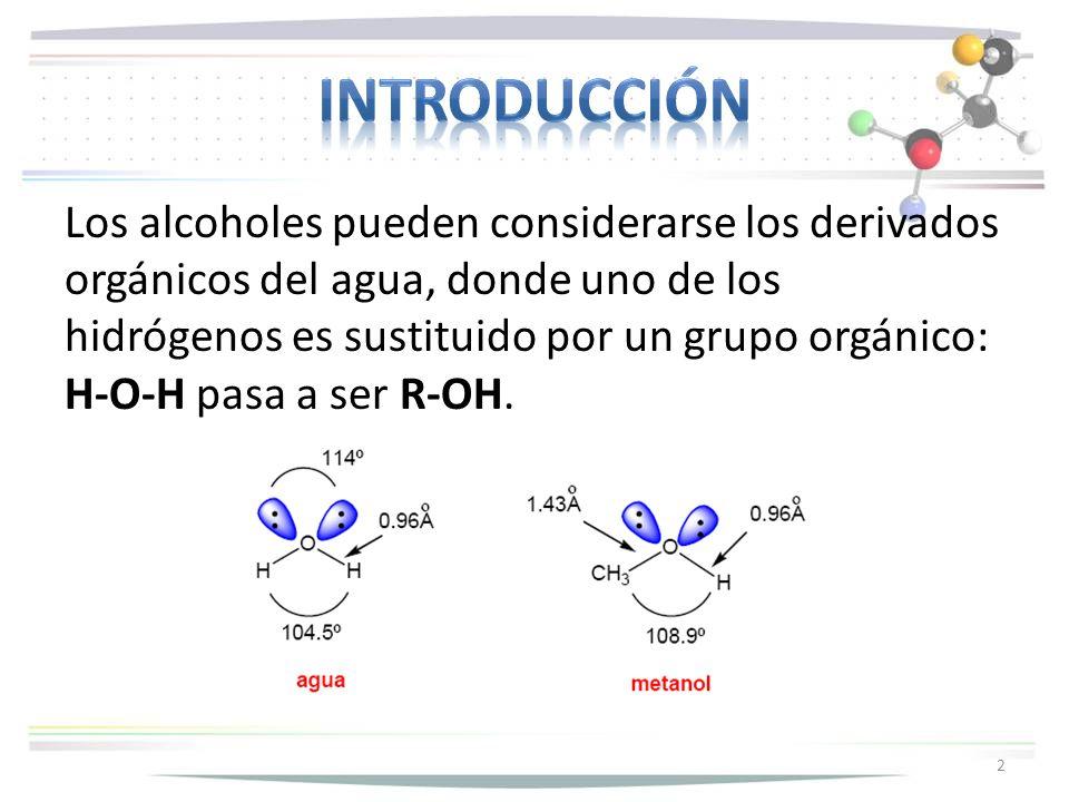 Los alcoholes pueden considerarse los derivados orgánicos del agua, donde uno de los hidrógenos es sustituido por un grupo orgánico: H-O-H pasa a ser R-OH.