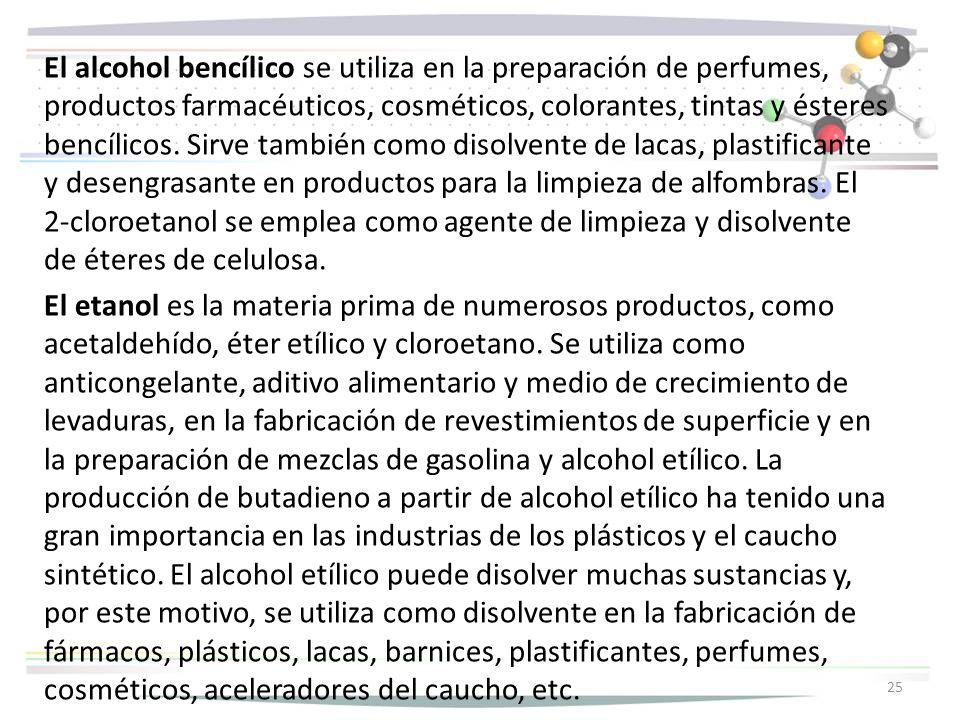 El alcohol bencílico se utiliza en la preparación de perfumes, productos farmacéuticos, cosméticos, colorantes, tintas y ésteres bencílicos.