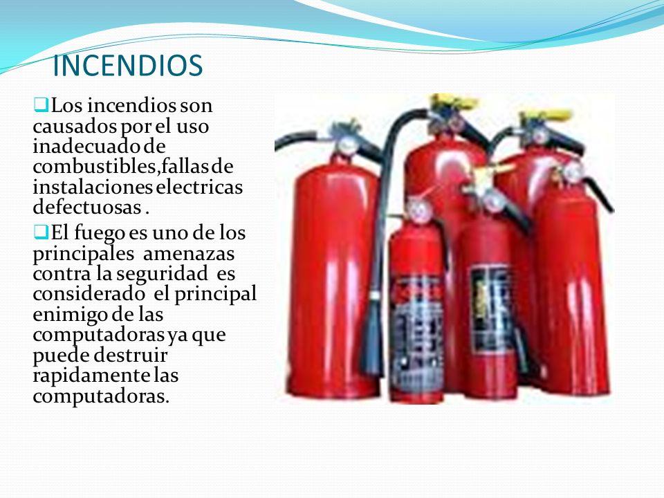 INCENDIOS Los incendios son causados por el uso inadecuado de combustibles,fallas de instalaciones electricas defectuosas. El fuego es uno de los prin