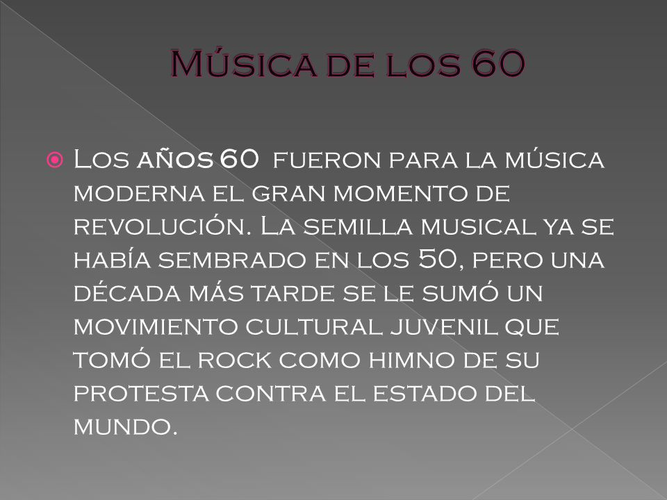 Los años 60 fueron para la música moderna el gran momento de revolución.