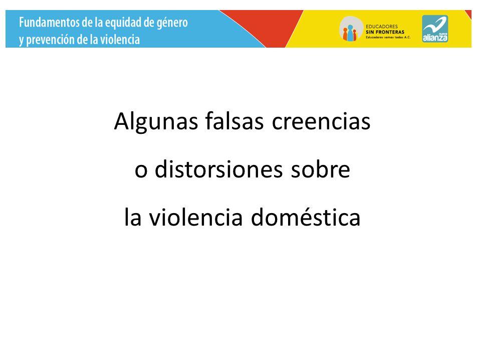 Algunas falsas creencias o distorsiones sobre la violencia doméstica