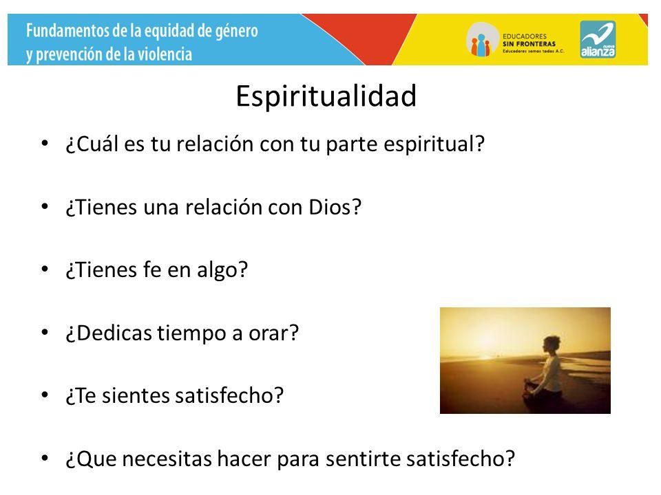 Espiritualidad ¿Cuál es tu relación con tu parte espiritual.
