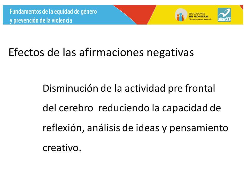 Disminución de la actividad pre frontal del cerebro reduciendo la capacidad de reflexión, análisis de ideas y pensamiento creativo.