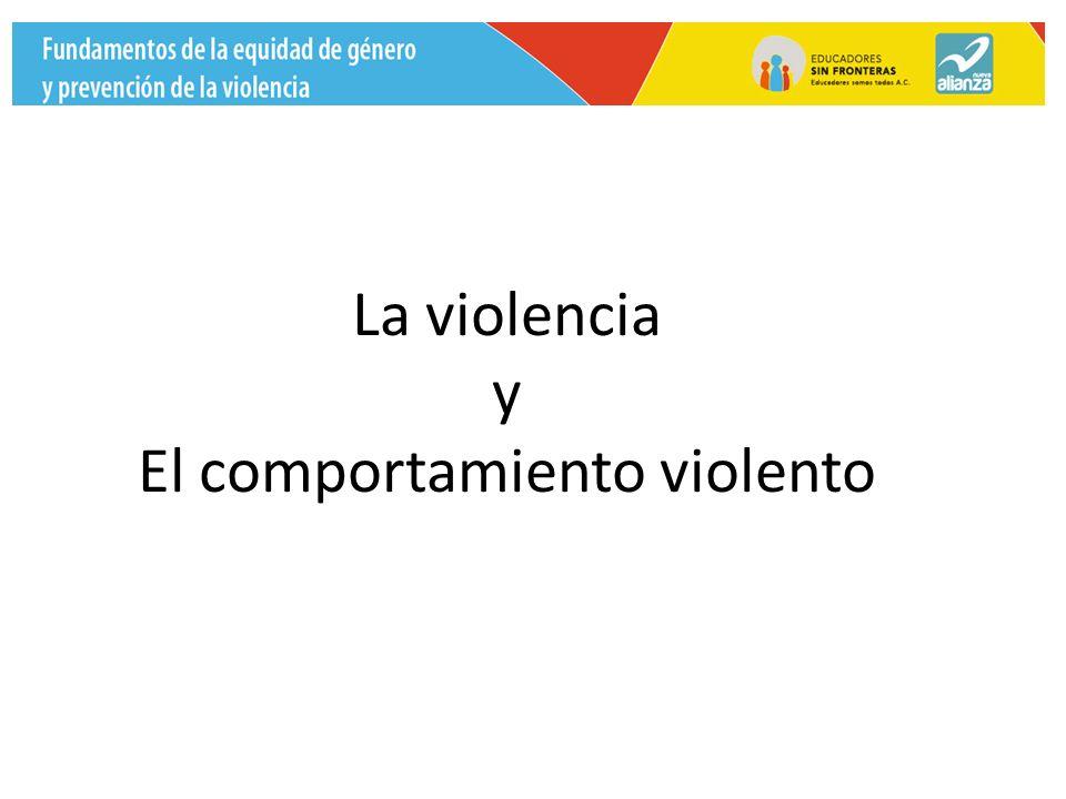 La violencia y El comportamiento violento