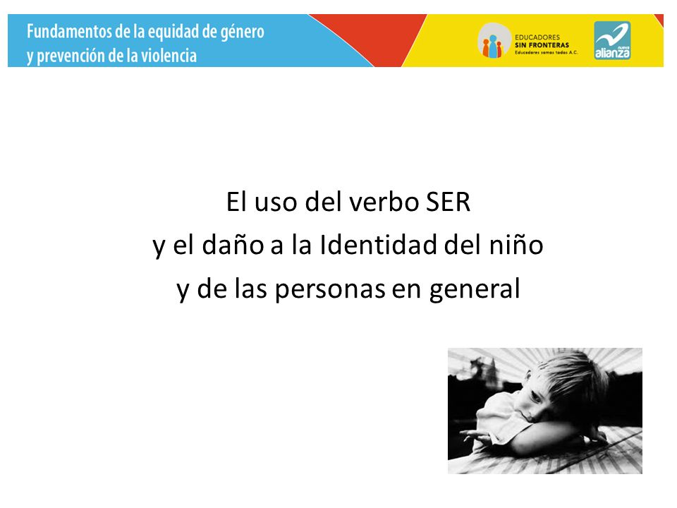 El uso del verbo SER y el daño a la Identidad del niño y de las personas en general
