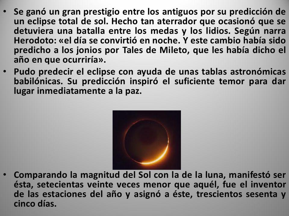 Se ganó un gran prestigio entre los antiguos por su predicción de un eclipse total de sol.