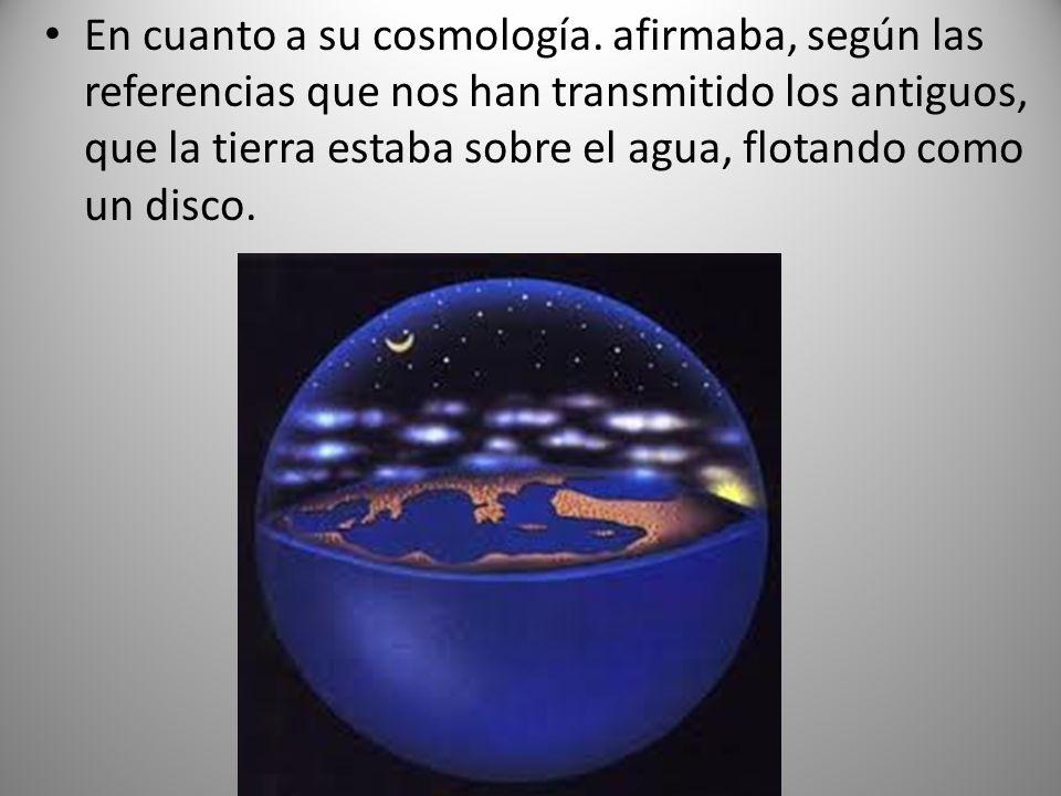 En cuanto a su cosmología.