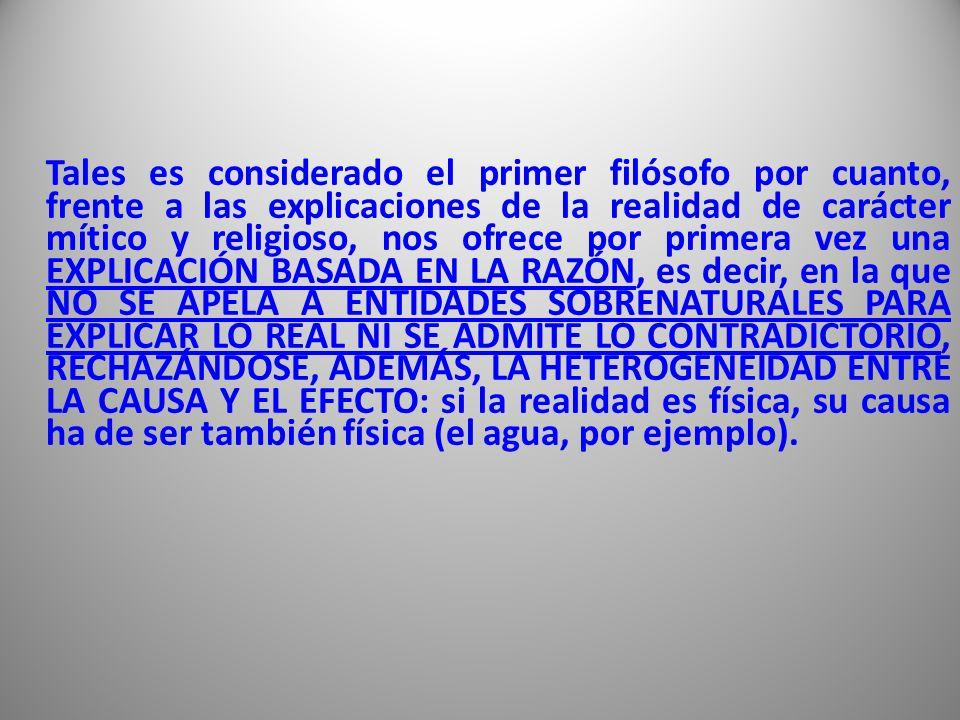 Tales es recordado principalmente por su COSMOLOGÍA basada en el AGUA como ESENCIA DE TODA LA MATERIA (ARJÉ).