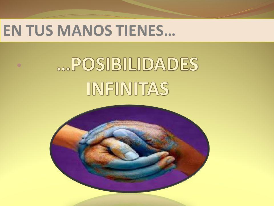 POSIBILIDADES INFINITAS DE…