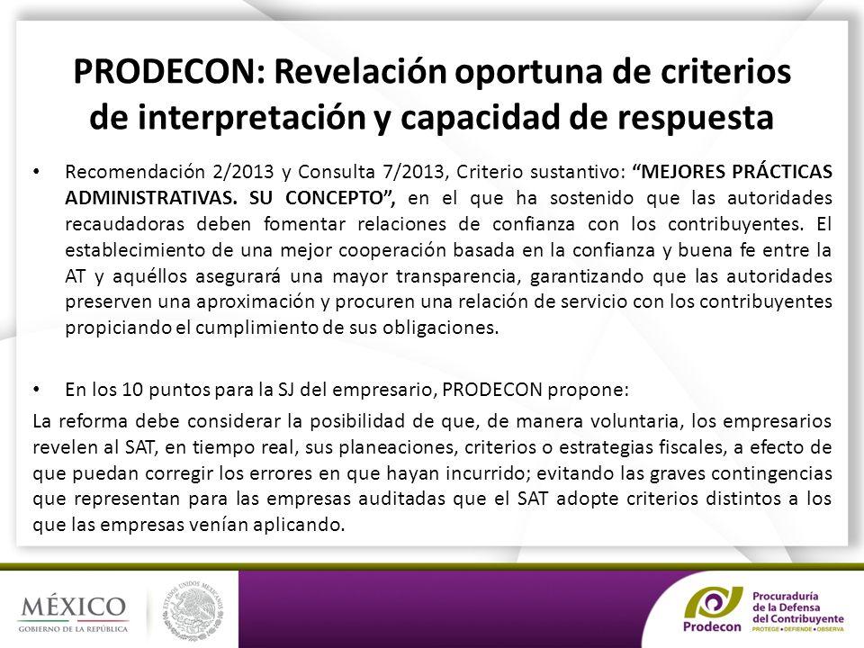 PRODECON: Revelación oportuna de criterios de interpretación y capacidad de respuesta Recomendación 2/2013 y Consulta 7/2013, Criterio sustantivo: MEJORES PRÁCTICAS ADMINISTRATIVAS.