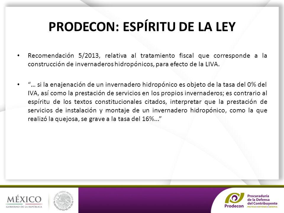 PRODECON: ESPÍRITU DE LA LEY Recomendación 5/2013, relativa al tratamiento fiscal que corresponde a la construcción de invernaderos hidropónicos, para efecto de la LIVA.