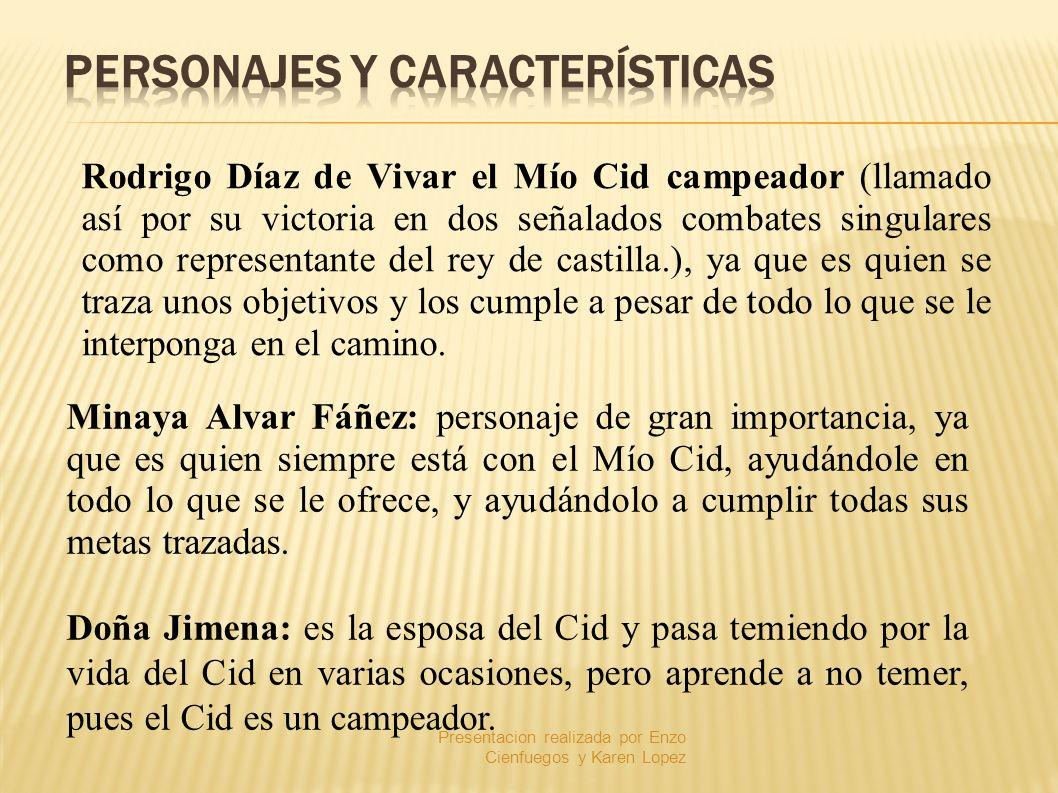 Rodrigo Díaz de Vivar el Mío Cid campeador (llamado así por su victoria en dos señalados combates singulares como representante del rey de castilla.),