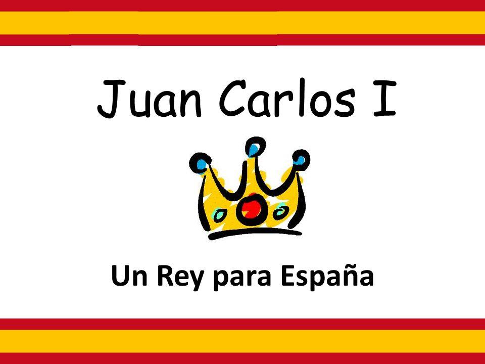 Juan Carlos I Un Rey para España