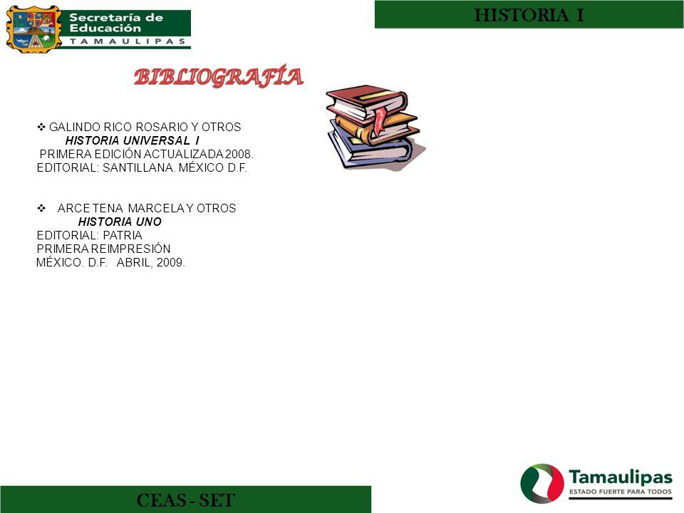 HISTORIA I CEAS - SET GALINDO RICO ROSARIO Y OTROS HISTORIA UNIVERSAL I PRIMERA EDICIÓN ACTUALIZADA 2008. EDITORIAL: SANTILLANA. MÉXICO D.F. ARCE TENA