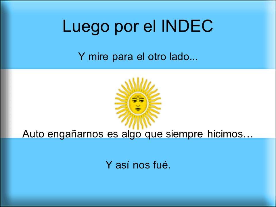 Y para que la Argentina ocupe en el mundo, el lugar que el mundo espera de ella.