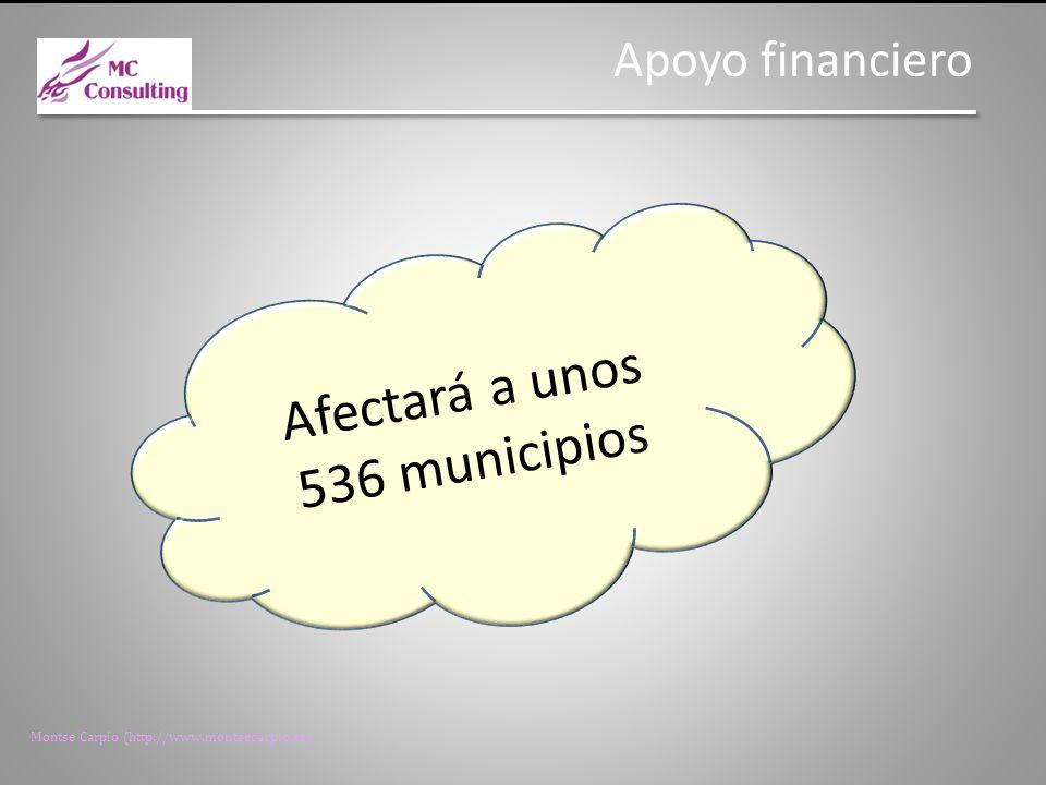 Montse Carpio (http://www.montsecarpio.es) Apoyo financiero Afectará a unos 536 municipios