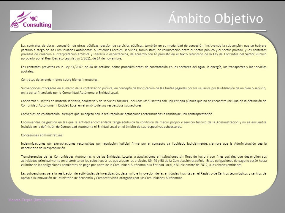 Montse Carpio (http://www.montsecarpio.es) Ámbito subjetivo Las Entidades Locales mencionadas en el artículo 3.1 de la Ley 7/1985, de 2 de abril, Reguladora de las Bases del Régimen Local.
