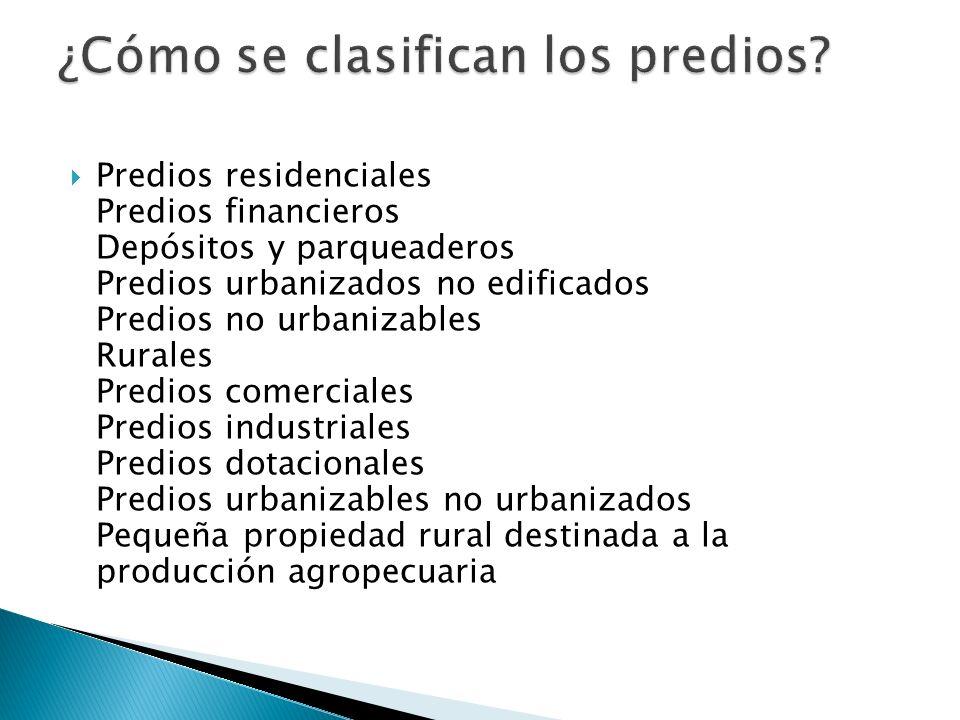 Predios residenciales Predios financieros Depósitos y parqueaderos Predios urbanizados no edificados Predios no urbanizables Rurales Predios comercial