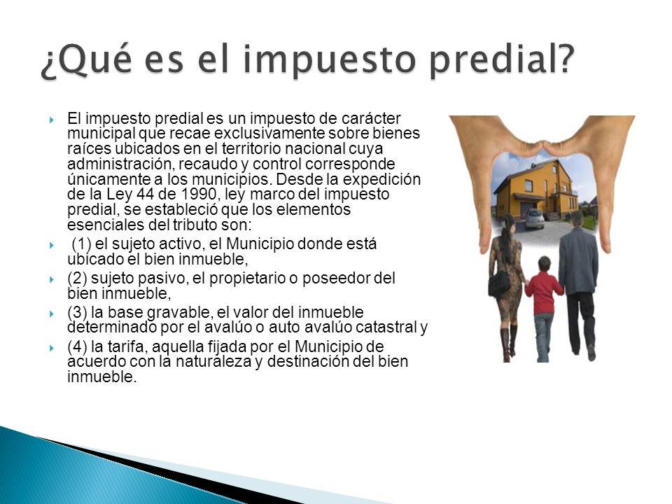 El impuesto predial es un impuesto de carácter municipal que recae exclusivamente sobre bienes raíces ubicados en el territorio nacional cuya administ