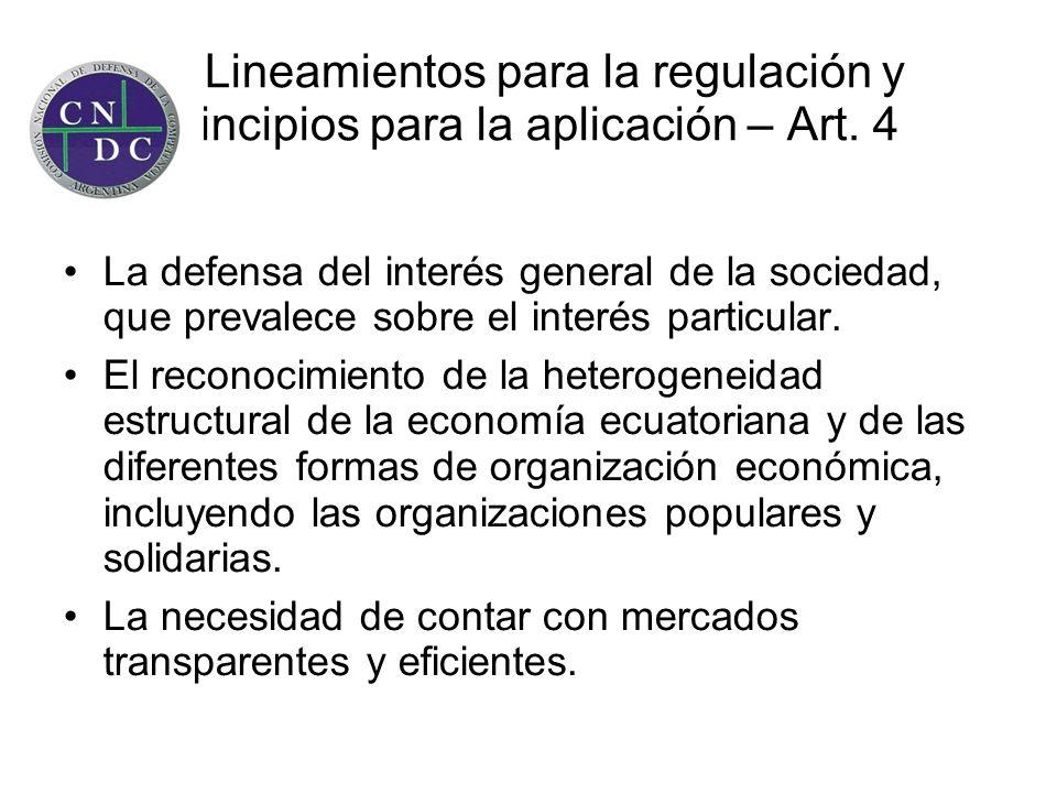 Lineamientos para la regulación y principios para la aplicación – Art. 4 La defensa del interés general de la sociedad, que prevalece sobre el interés