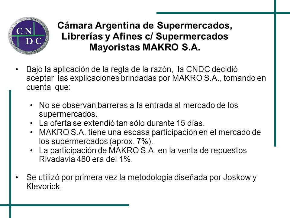 Cámara Argentina de Supermercados, Librerías y Afines c/ Supermercados Mayoristas MAKRO S.A. Bajo la aplicación de la regla de la razón, la CNDC decid