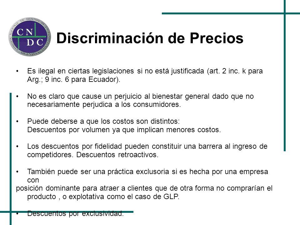 Discriminación de Precios Es ilegal en ciertas legislaciones si no está justificada (art. 2 inc. k para Arg.; 9 inc. 6 para Ecuador). No es claro que