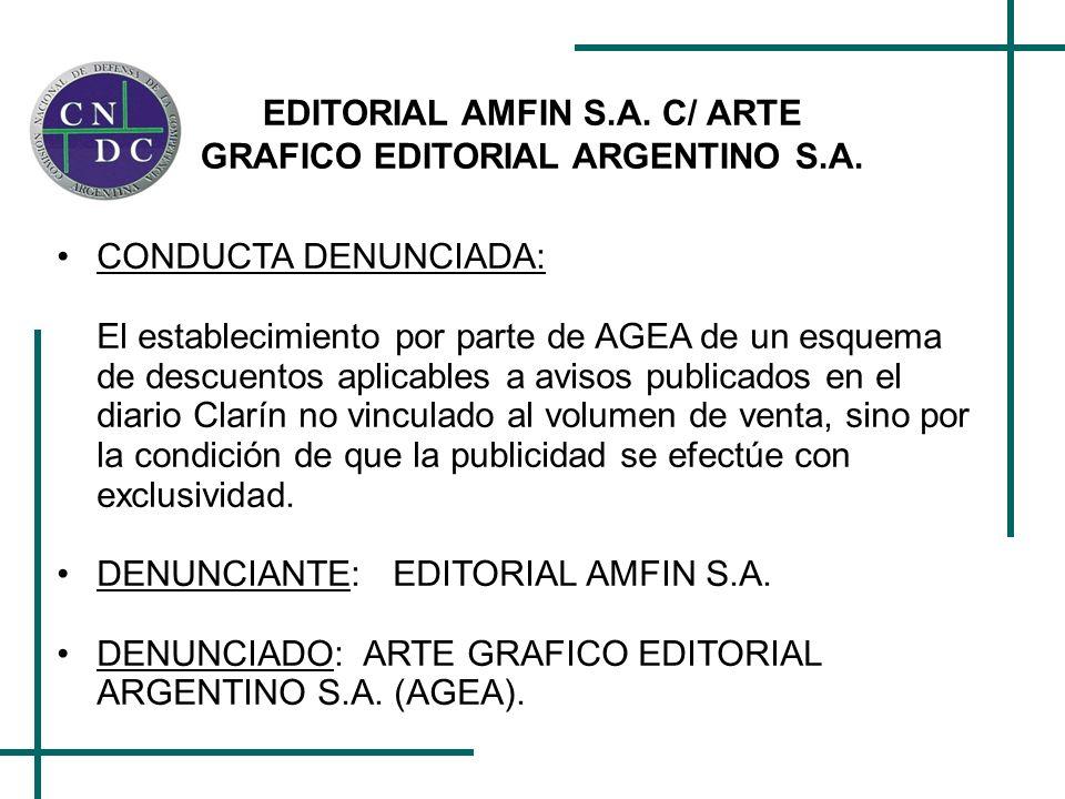 EDITORIAL AMFIN S.A. C/ ARTE GRAFICO EDITORIAL ARGENTINO S.A. CONDUCTA DENUNCIADA: El establecimiento por parte de AGEA de un esquema de descuentos ap